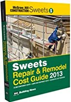 Sweets Repair and Remodel Cost Guide 2013 (Sweet's Repair & Remodel Cost Guide)