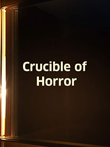 (Crucible Of Horror)