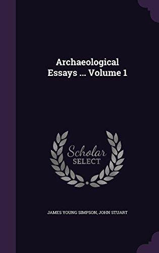 Archaeological Essays ... Volume 1