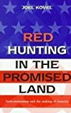 Red Hunting in the Promised Land, Joel Kovel, 0465003648