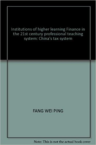 Book Institutions of higher learning Finance in the 21st century professional teaching system: China's tax system