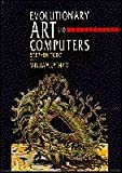 Evolutionary Art and Computers, Stephen Todd and William Latham, 012437185X