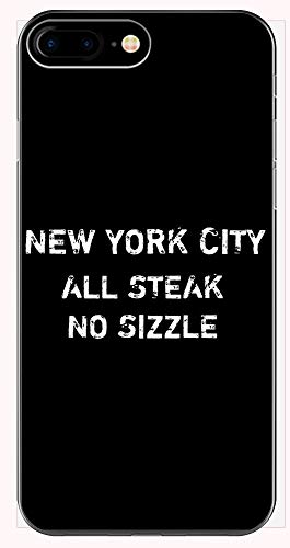New York City All Steak No Sizzle - Phone Case for iPhone 6+, 6S+, 7+, 8+ ()