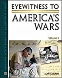 Eyewitness to America's Wars 2 Volume Set (Facts on File Library of American History)