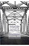 Building Bridges : Southern Anthropological Society Proceedings, No. 40, Shanafelt, Robert, 0984644539