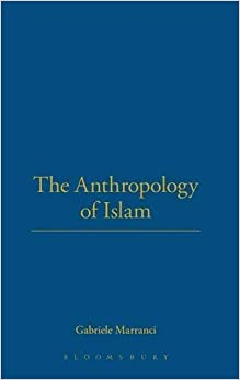 Book The Anthropology of Islam by Gabriele Marranci (2008-04-15)