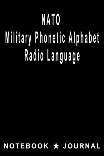 NATO Military Phonetic Alphabet Radio Language Notebook Journal: Morse Code HF High Frequency Radio
