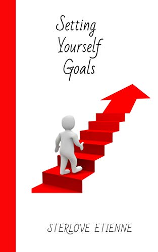 Setting Yourself Goals by Sterlove Etienne