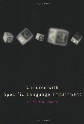 Children with Specific Language Impairment (Language, Speech, and Communication)
