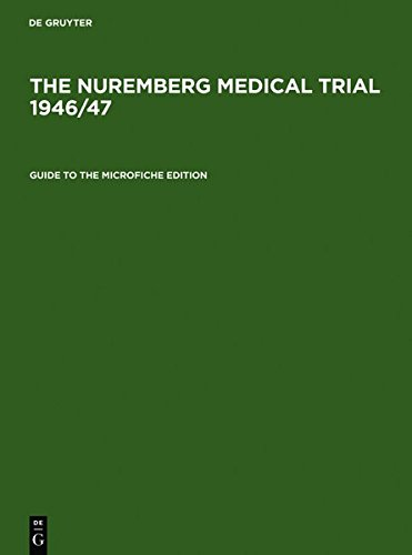 Guide to the Microfiche Edition: With an Introduction to the Trial's History by Angelika Ebbinghaus and Short Biographies of the Participants from Johannes Eltzschig
