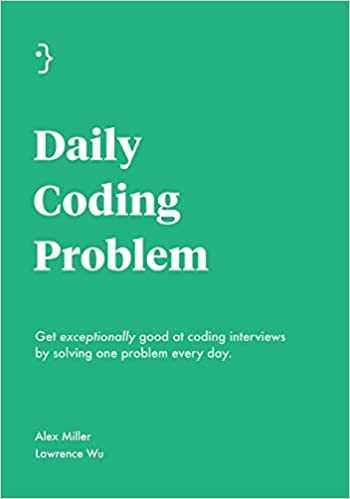 Daily Coding Problem: Get exceptionally good at coding
