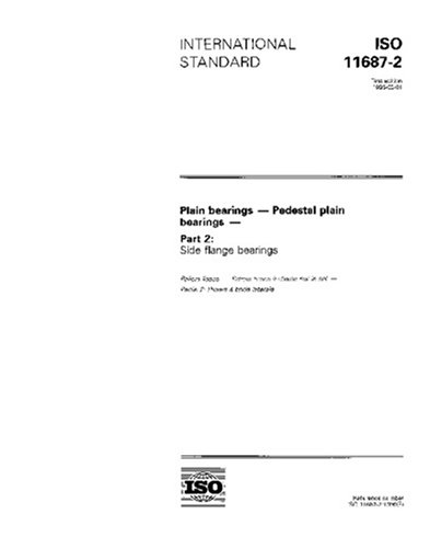 ISO 11687-2:1995, Plain bearings - Pedestal plain bearings - Part 2: Side flange (Bearing Pedestal)