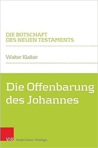 Die Offenbarung des Johannes (Die Botschaft des Neuen Testaments)