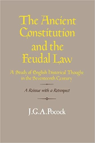 The Ancient Constitution and the Feudal Law: A Study of English Historical Thought in the Seventeenth Century