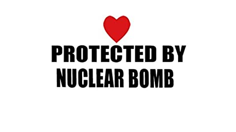 PROTECTED BY NUCLEAR BOMB Decal Car Laptop Wall Sticker (Nuclear Bomb Decal)