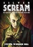 Silver Scream Volume 1: 40 Classic Horror Movies 1920 - 1941