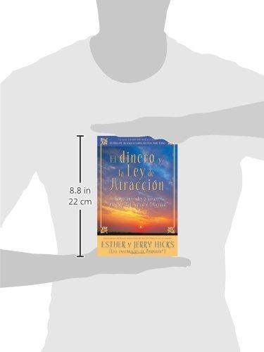 El Dinero y la Ley de Atraccion: Como Aprender a Atraer Prosperidad, Salud y Felicidad (Spanish Edition)