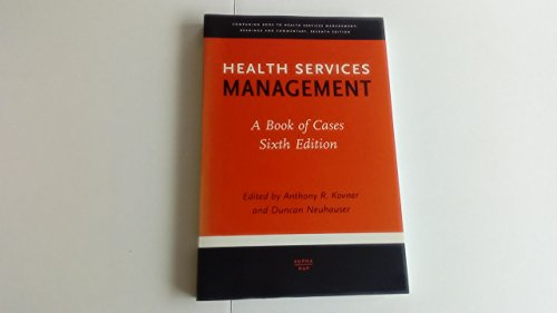 Health Services Management: A Book of Cases, Sixth Edition