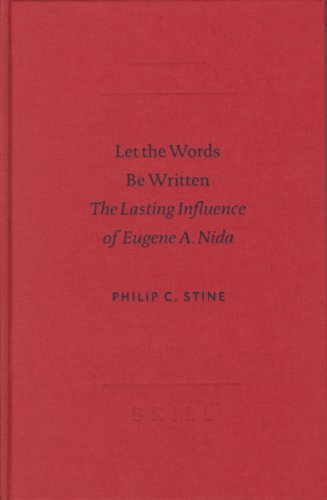 Let the Words Be Written: The Lasting Influence of Eugene A. Nida (Biblical Scholarship in North America)