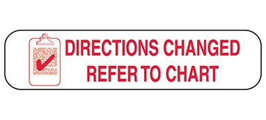 Divine Medical Directions Changed Refer To Chart Labels -