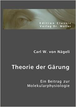 Theorie der Gärung: Ein Beitrag zur Molekularphysiologie