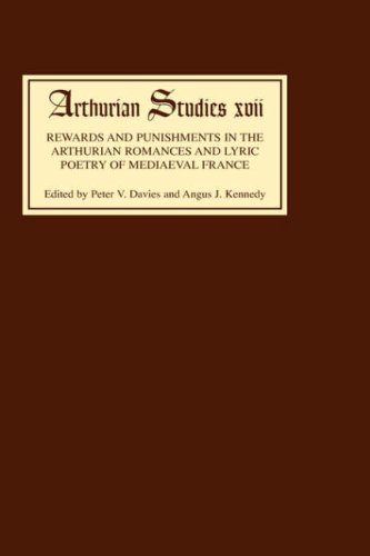 Rewards and Punishments in the Arthurian Romances and Lyric Poetry of Medieval France (Arthurian Studies)