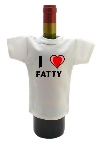 Wine Bottle T-Shirt with I Love Fatty (first name/surname/nickname)