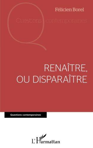 Renaître, ou disparaître (French Edition)