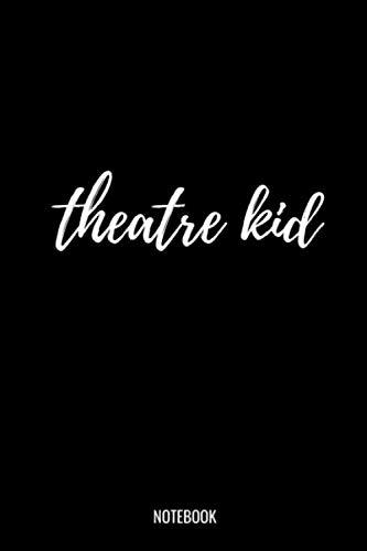 Theatre Kid Notebook: Liniertes Notizbuch A5 - Theater Musical Broadway Schauspieler Drama Geschenk (Vatertag Kanada)