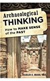 How to Think Like an Archaeolocb, Orser, Charles, 1442226978