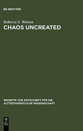 - Chaos Uncreated: A Reassessment of the Theme of