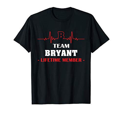 - Team BRYANT lifetime member name shirt father's day hearbeat