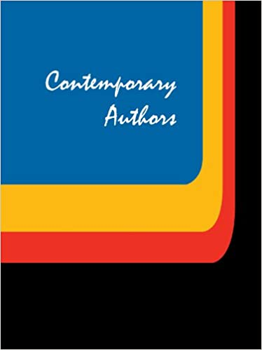 Download Contemporary Authors: A Bio-bibliographical Guide to Current Writers in Fiction, General Non-fiction, Poetry, Journalism, Drama, Motion Pictures, Television, & Other Fields PDF