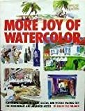 More Joy of Watercolors, David L. Millard, 0823031268