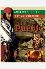 The Pueblo (American Indian Art and Culture) Library Binding