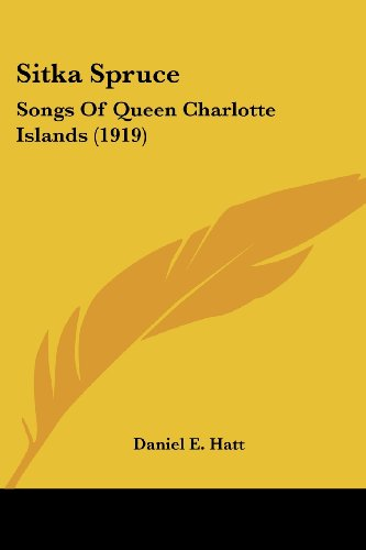 (Sitka Spruce: Songs Of Queen Charlotte Islands (1919))
