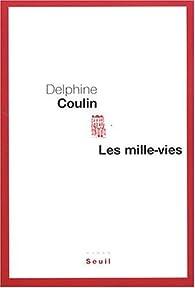 Les mille-vies par Delphine Coulin