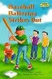 Baseball Ballerina Strikes Out, Kathryn McKeon, 0613211715