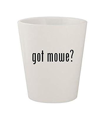 got mowe? - Ceramic White 1.5oz Shot Glass