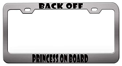 DIY LiEN Back Off Princess On Board Girly Chrome Steel Metal License Plate Frame Auto Car SUV Tag Holder ()