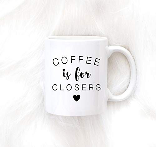 Mortgage Pen - Coffee Is for Closers Mug Real Estate Mug Agent Salesman Salesperson Closing Gift Mortgage Consultant Lender Loan Officer Gift Cup