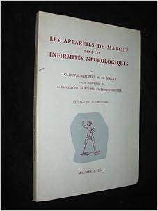 Lire en ligne Les Appareils de marche dans les infirmités neurologiques : Par G. Duval-Beaupère,... et M. Maury,... Avec la collaboration de L. Baccialone, M. Boubée, Th. Brechenmacher... P. Queneau pdf