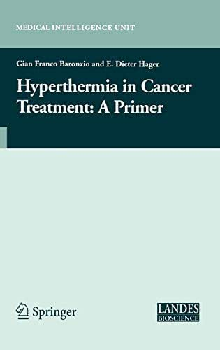 Hyperthermia In Cancer Treatment: A Primer (Medical Intelligence Unit)