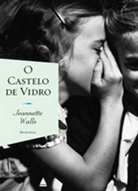 Book cover from O Castelo De Vidro - The Glass Castle by Jeannette walls