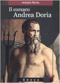 Il corsaro Andrea Doria (Odoya library) por Antonio Perria