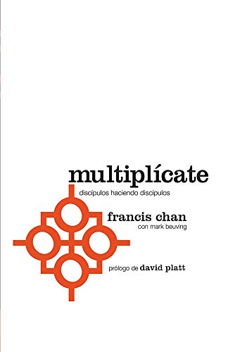 Multiplícate: Discípulos haciendo discípulos (Spanish Edition)