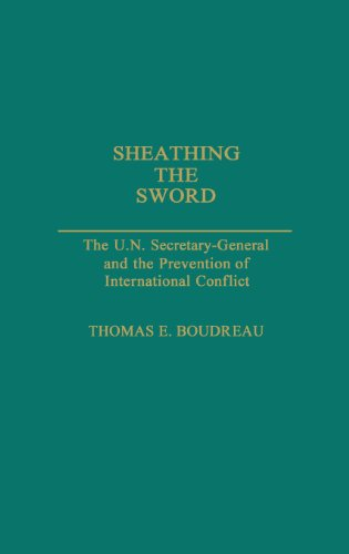 sheathing-the-sword-the-un-secretary-general-and-the-prevention-of-international-conflict-great-amer