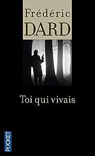 Toi qui vivais, Dard, Frédéric