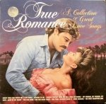 True Romance- A Collection of Great Love Songs