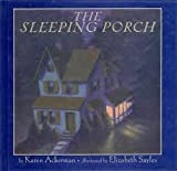 The Sleeping Porch, Karen Ackerman, 068812822X